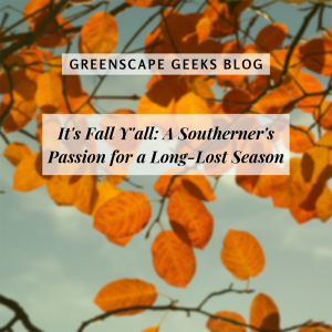 It's Fall Y'all Blog Header - Greenscape Geeks Indianapolis Landscaping Company